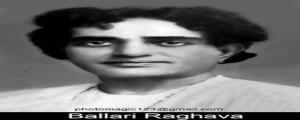 ప్రధమ శ్రేణి నటుడు - బళ్ళారి రాఘవ